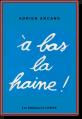 À Bas La Haine ! Adrien Arcand (1965)