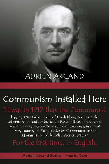 Communism Installed Here by Adrien Arcand, 1966.  Free eBook.
