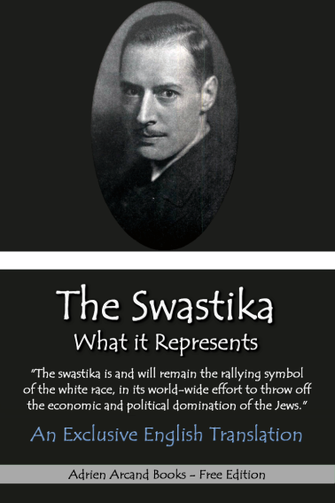 New free eBook:  The Swastika, What it Represents, Adrien Arcand (1933).