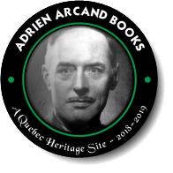 Adrien Arcand Books - A Quebec Heritage Site 2018-2019