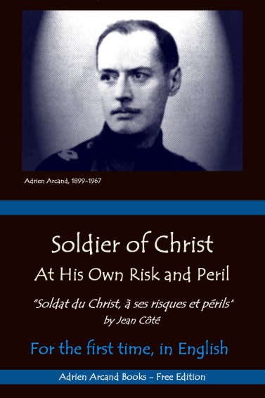 Soldier of Christ At His Own Risk and Peril by Jean Côté