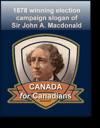 1878 Winning Campaign Slogan of Sir John A. Macdonald