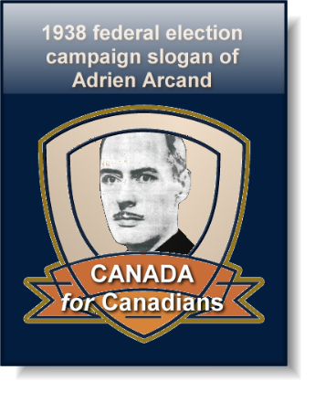 1938 Federal Campaign Slogan of Adrien Arcand